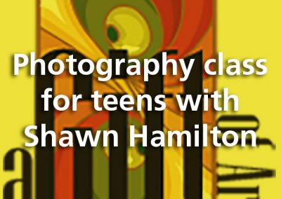 Photography class for teens with Shawn Hamilton