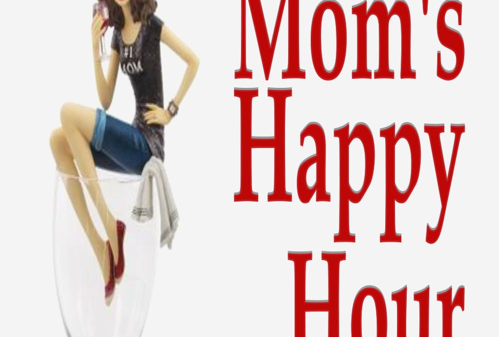 MAY 8 | Mom's Happy Hour