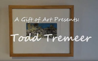 A Gift of Art Presents: Todd Tremeer
