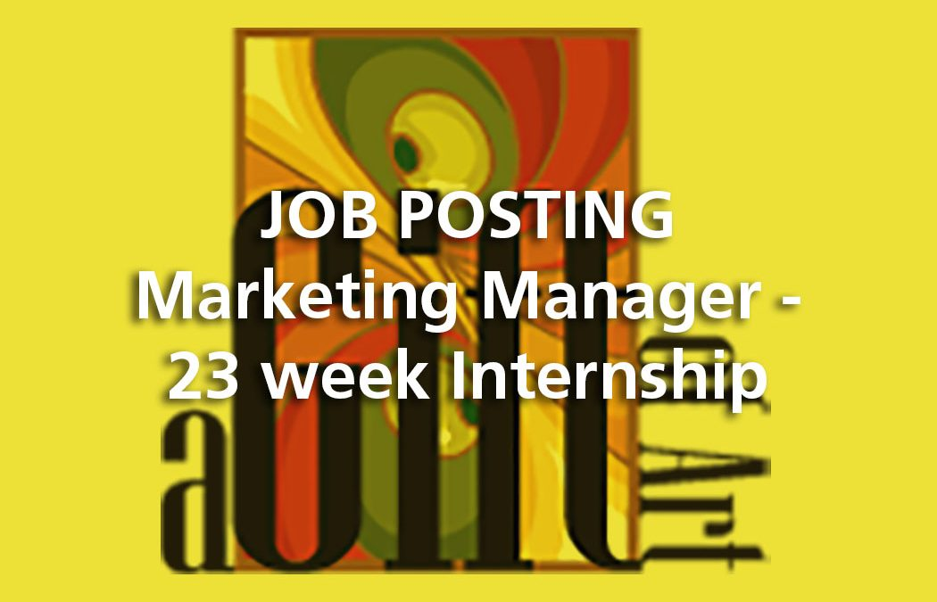 JOB POSTING | Marketing Manager – 23 week Internship